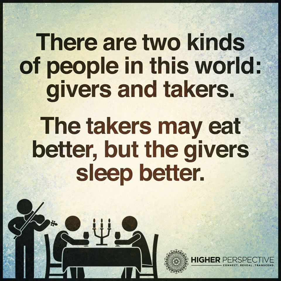 There Are Two Kinds Of People In This World Givers And Takers The