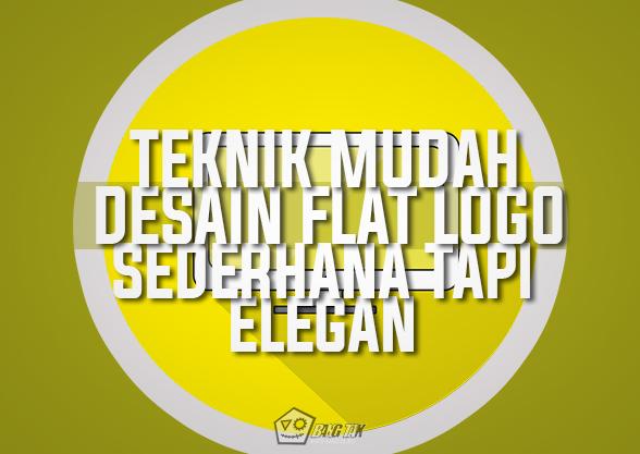 Teknik Mudah Desain Flat Logo Sederhana Tapi Elegan