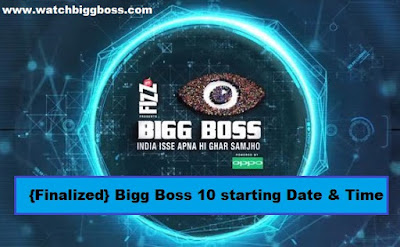 Bigg Boss 10 starting date and BB10 Starting time