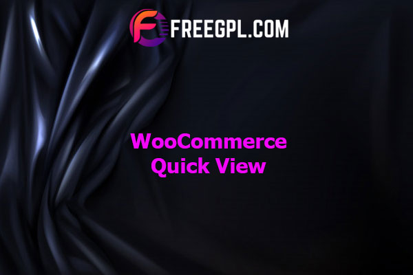 WooCommerce Quick View Nulled Download Free