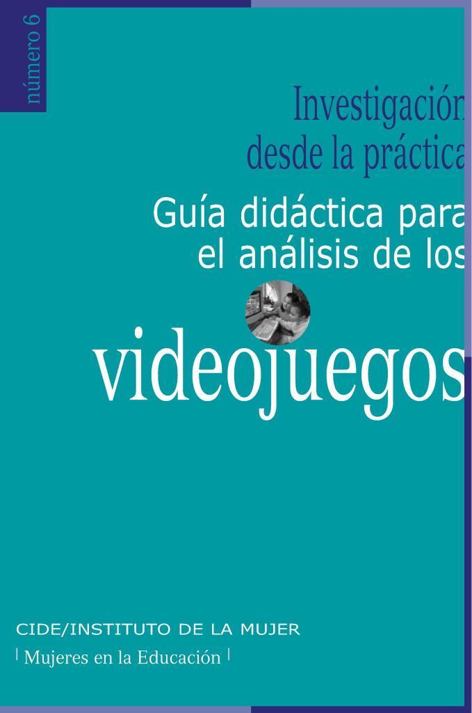 Investigación desde la práctica: Guía didáctica para el análisis de los videojuegos, Nro. 6