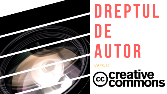 Dreptul de Autor vs. Creative Commons - care este diferența?