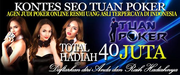 Tuanpoker Agen Judi Poker Online Resmi Uang Asli Terpercaya di Indonesia.
