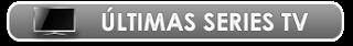 Ultimas Series TV