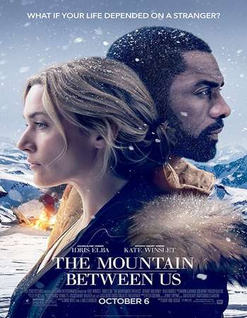 Poster Of The Mountain Between Us In Dual Audio Hindi English 300MB Compressed Small Size Pc Movie Free Download Only At worldfree4u.com