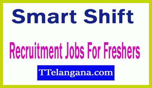 Smart Shift Recruitment Jobs For Freshers Apply