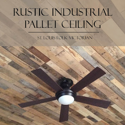 Rustic Industrial Pallet Ceiling // St. Louis Folk Victorian - How I tackled a ceiling renovation