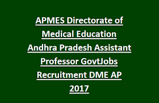 APMES Directorate of Medical Education Andhra Pradesh Assistant Professor GovtJobs Recruitment DME AP Notification 2017