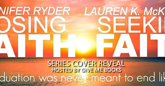 Series Cover Reveal: Losing Faith & Seeking Faith by Jennifer Ryder & Lauren K. McKellar