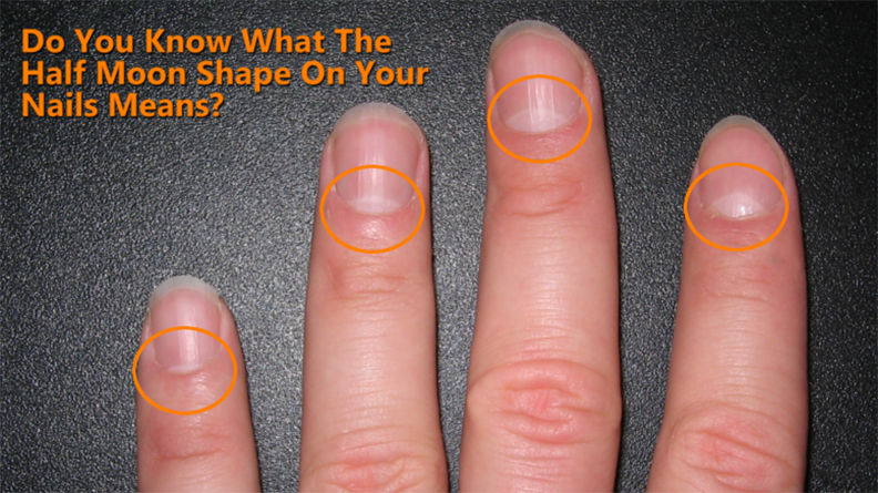 DO YOU KNOW WHAT THE HALF MOON SHAPE ON YOUR NAILS MEANS? THE ANSWER ...
