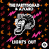 The Partysquad & Alvaro Premiere 'Lights Out' Video