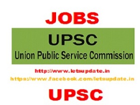 Fresh Job Opening in Union Public Service Commission (UPSC), Letsupdate, jobs, upscjobs. latest jobs,