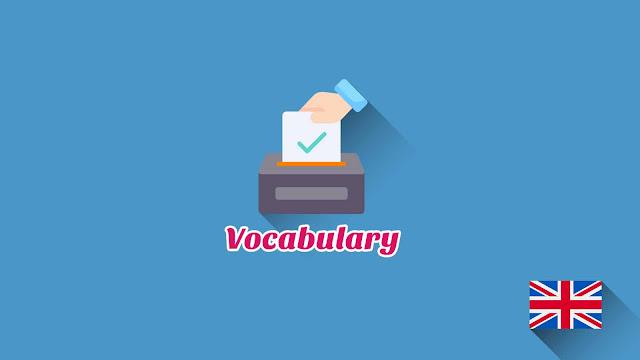 Kosakata Bahasa Inggris Pemilu Disertai Gambar Dan Pronunciation