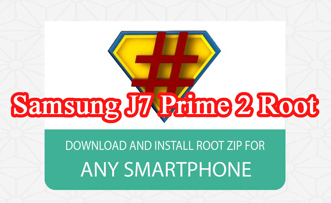 Samsung Galaxy J7 Prime 2 (SM-G611F) Root File Free Download