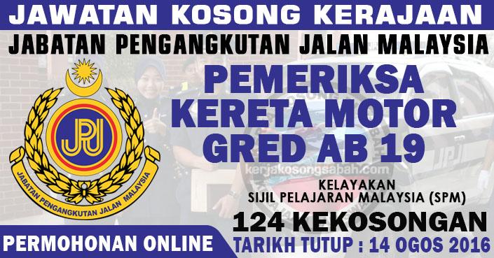 Jawatan Kosong Kerajaan Pemeriksa Kereta Motor Gred Ab19 Jpj Jawatan Kosong Terkini Negeri Sabah