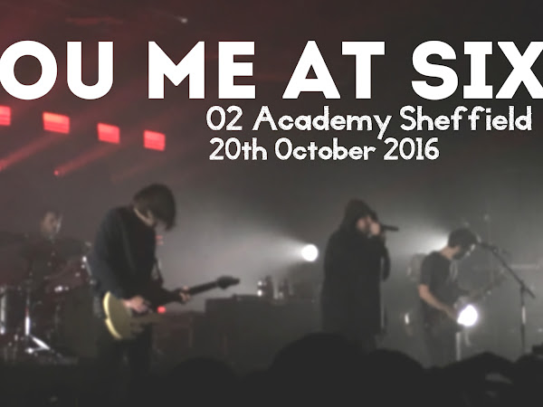 LIVE REVIEW: YOU ME AT SIX @ O2 ACADEMY SHEFFIELD // 20TH OCTOBER 2016
