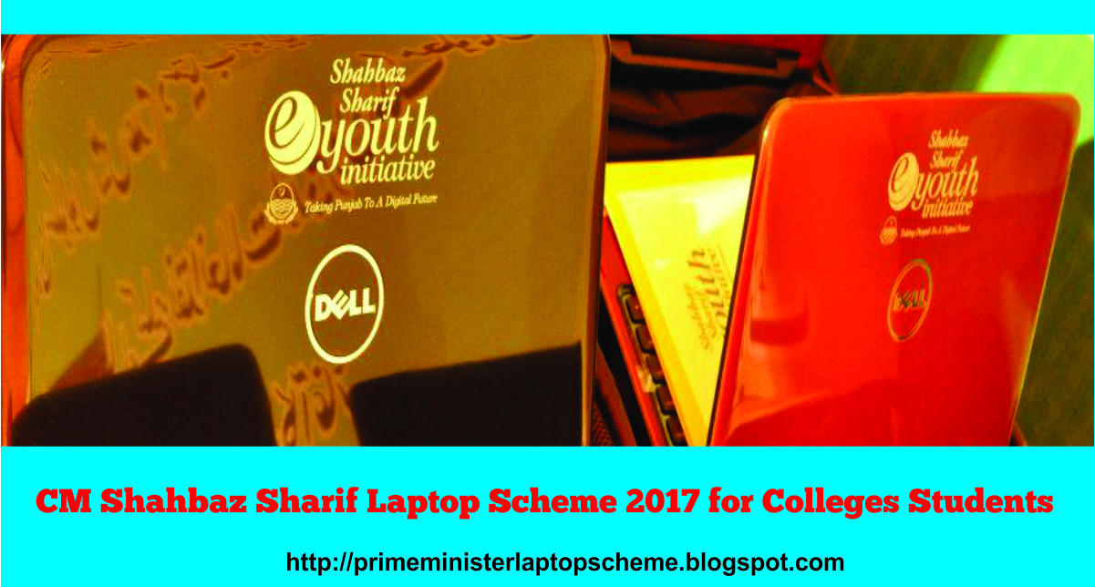 CM Shahbaz Sharif Laptop Scheme 2017 for Colleges Students