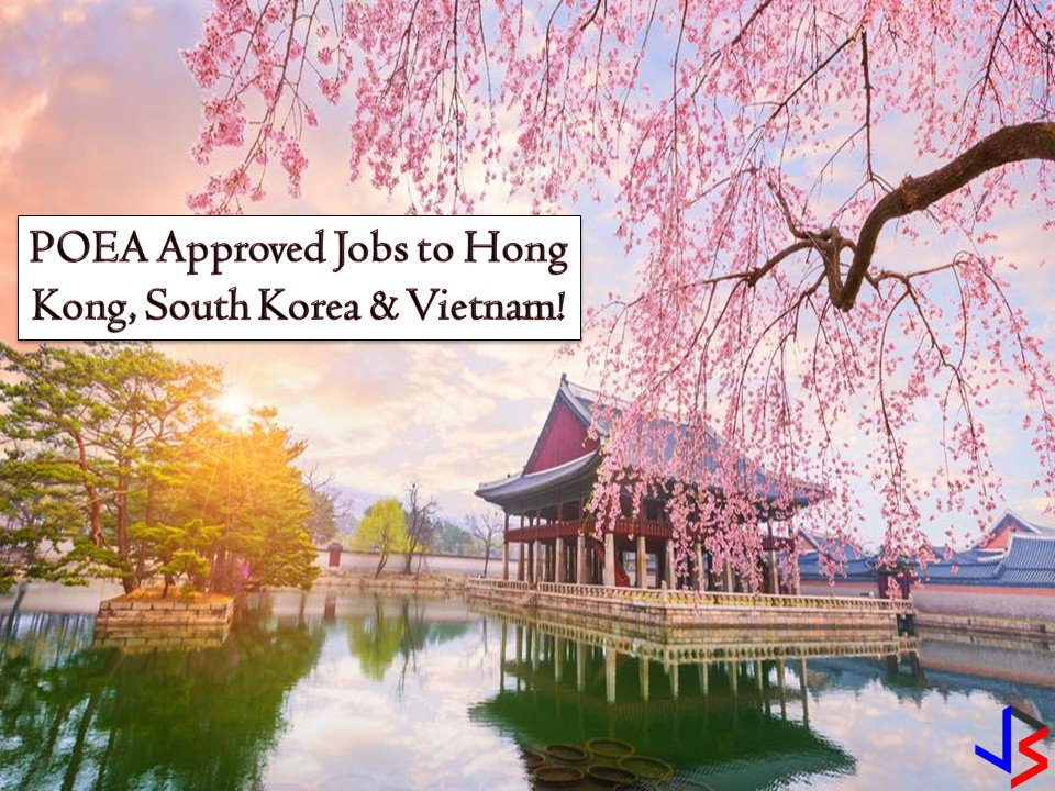 Hong Kong, South Korea, and Vietnam are hiring Filipino Workers! If you are looking for jobs abroad check the following list of latest jobs orders from Philippine Overseas Employment Administration (POEA) to the three countries where you can apply for this month of September 2018!  Jbsolis.net is NOT a recruitment agency and we are NOT processing nor accepting applications for jobs abroad. All information in this article is taken from the website of POEA — www.poea.gov.ph for general purposes only. Recruitment agencies are being linked to each job orders so that interested applicants may know where to coordinate and apply for their desired position.  Interested applicant may double-check the job orders as well as the licensed of the hiring recruitment agencies in POEA website to make sure everything is legal.