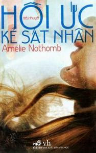 Hồi Ức Kẻ Sát Nhân - Amélie Nothomb