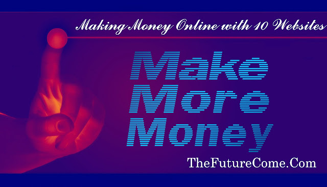 Making Money Online with 10 Websites and a lot of ways