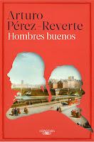 http://elbuhoentrelibros.blogspot.com.es/2015/03/hombres-buenos-arturo-perez-reverte.html