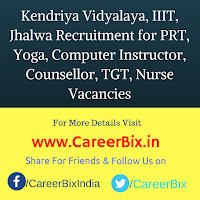 Kendriya Vidyalaya, IIIT, Jhalwa Recruitment for PRT, Yoga, Computer Instructor, Counsellor, TGT, Nurse Vacancies