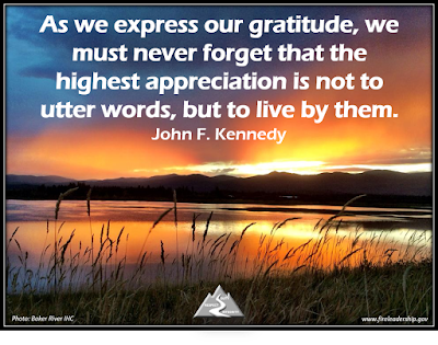 As we express our gratitude, we must never forget that the highest appreciation is not to utter words, but to live by them. John F. Kennedy  [sunset photo credit: Baker River IHC]