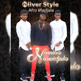 Oliver Style Ft. Afro Madjaha - Namina Naswidjula (2o16) [DOWNLOAD]