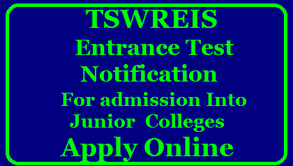 TSWREIS Entrance Test Notification 2017 For admission Into Junior Colleges- Apply Online @tswreis.telangana.gov.in Telangana Social Welfare Residential Colleges Admission Test Notification for the Academic Year 2018-19 in Junior Colleges of the Society all over Telangana | Online Application Form Submission at TSWREIS Official Website http://www.tswreis.telangana.gov.in/ TSWREIS Entrance Test 2017 for Admission into Inter with Integrated Coaching,TS Social Welfare Eamcet IIT JEE Coaching Admission Test Notification,TSWREIS Admission Entrance Test 2016 www.tswreis.cgg.gov.in details is as folows Applications are invited from Boys and Girls for admissions into 1st year tswreis-telangana-social-welfare-residential-Junior-colleges-admission-entrance-test-notification-online-application-form-hall-tickets-results-download /2017/12/tswreis-telangana-social-welfare-residential-Junior-colleges-admission-entrance-test-notification-online-application-form-hall-tickets-results-download.html