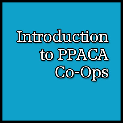 Introduction to PPACA Co-Ops
