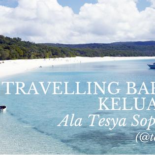 Travelling Bareng Keluarga Ala Tesya Sophianti (@tesyasblog)