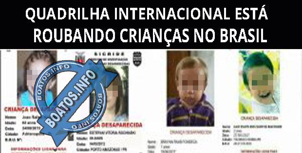 Quadrilha internacional está roubando crianças no Brasil