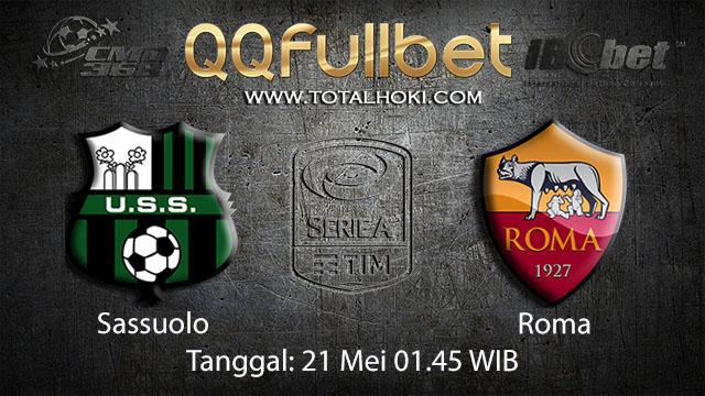 BOLA88 - PREDIKSI TARUHAN BOLA SASSUOLO VS ROMA 21 MEI 2018 ( ITALIAN SERIE A )