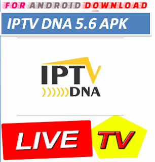 Download Android IPTVDna5.6 Television Apk -Watch Free Live Cable Tv Channel-Android Update LiveTV Apk  Android APK Premium Cable Tv,Sports Channel,Movies Channel On Android