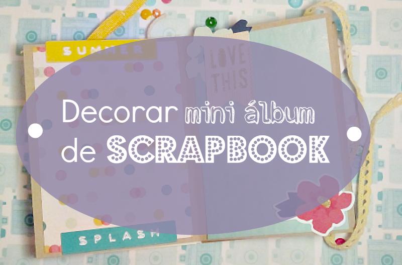 A qu huele el scrap decorar lbum de scrapbook for Decoracion de album de fotos