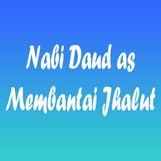 Kisah Nabi Daud As dan Raja Thalut