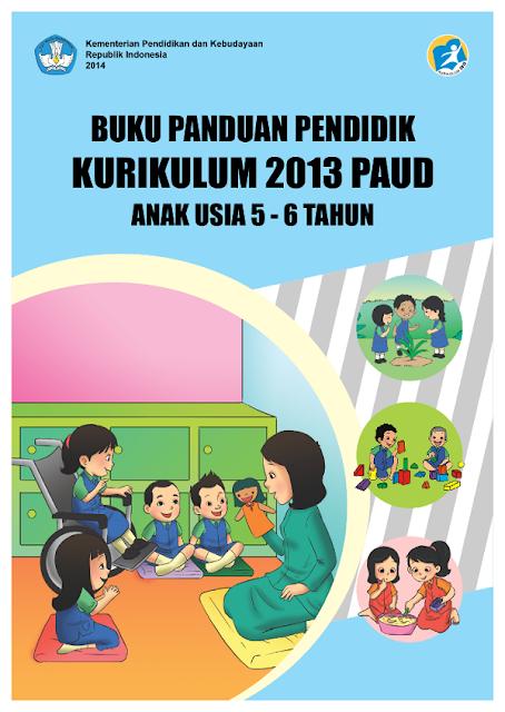 Buku Panduan Pendidik Kurikulum 2013 PAUD Usia 5-6 ,Download Buku Panduan Pendidik Kurikulum 2013 PAUD