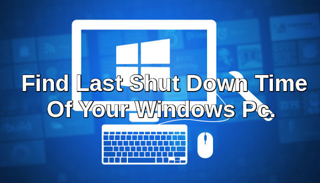 last-shutdown-time-windows-pc