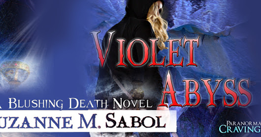 VIOLET ABYSS BY SUZANNE M. SABOL (A BLUSHING, DEATH NOVEL)