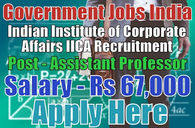 Indian Institute of Corporate Affairs IICA Recruitment 2017