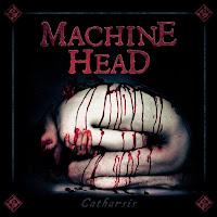 "Machine Head - ""Catharsis"""