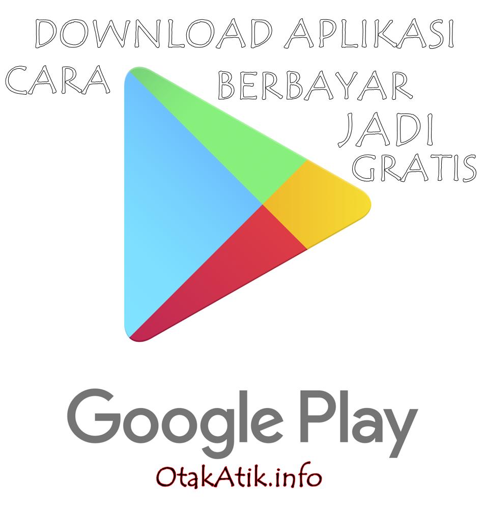 Cara Download Aplikasi Berbayar Di Play Store Jadi Gratis Hanya Ada Disini Otakatik Info