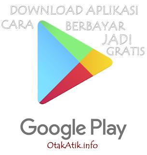 Cara Download Aplikasi Berbayar Di Play Store Jadi Gratis Hanya Ada Disini