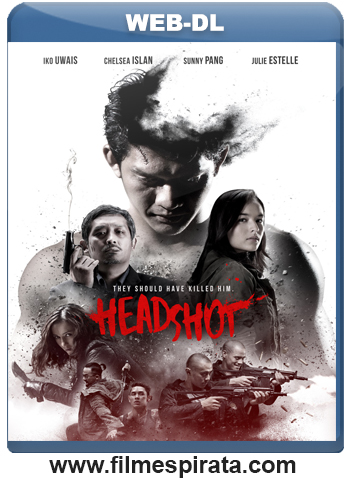 Headshot Torrent – BluRay Rip 720p e 1080p Dublado (2017)