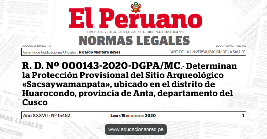 R. D. Nº 000143-2020-DGPA/MC.- Determinan la Protección Provisional del Sitio Arqueológico «Sacsaywamanpata», ubicado en el distrito de Huarocondo, provincia de Anta, departamento del Cusco