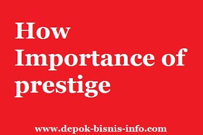 Bisnis, Info, Penampilan, Prestise, Prestige