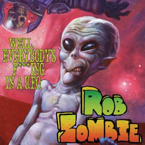 "ROB ZOMBIE: Ακούστε το νέο του single ""Well, Everybody's Fucking In A U.F.O."""