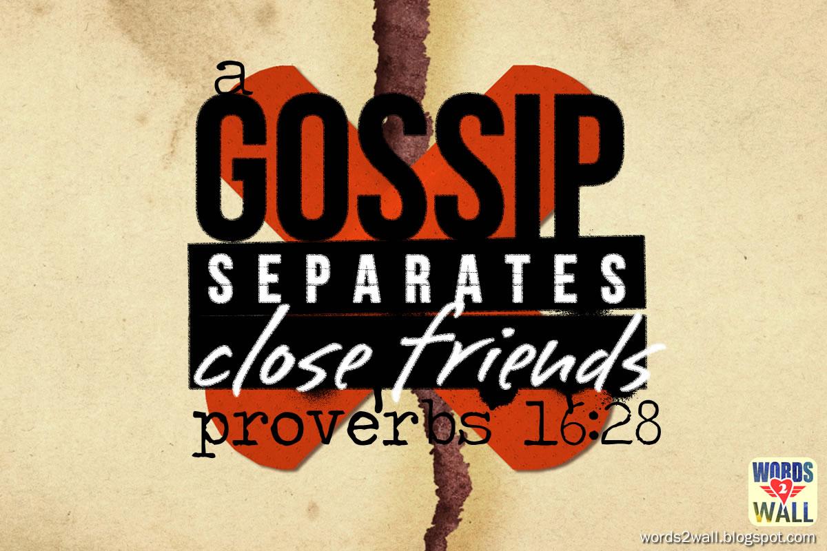 A gossip separates close friends  - Free Bible Desktop Verse