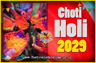 2029 Choti Holi Puja Date & Time, 2029 Choti Holi Calendar