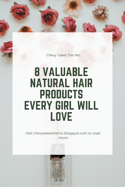 a list of natural hair products that every girl will love, chevy takes the mic